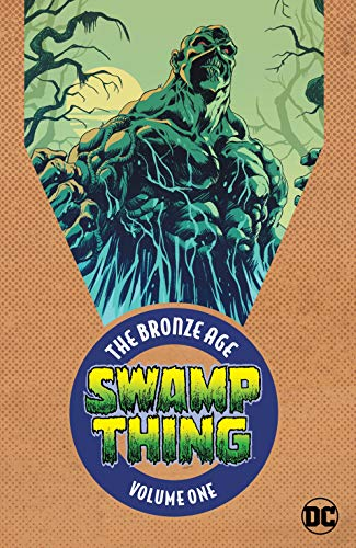 (Swamp Thing: The Bronze Age Vol. 1 (Swamp Thing)