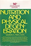 Nutrition and Physical Degeneration: A Comparison of Primitive and Modern Diets and Their Effects by Weston Andrew Price (1990-03-03)