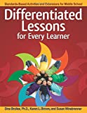 Differentiated Lessons for Every Learner: Standards-Based Activities and Extensions for Middle School
