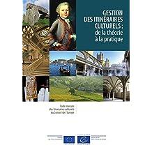 Gestion des itinéraires culturels : de la théorie à la pratique (French Edition)
