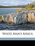 White Man's Africa, Poulteny Bigelow, 1172220018