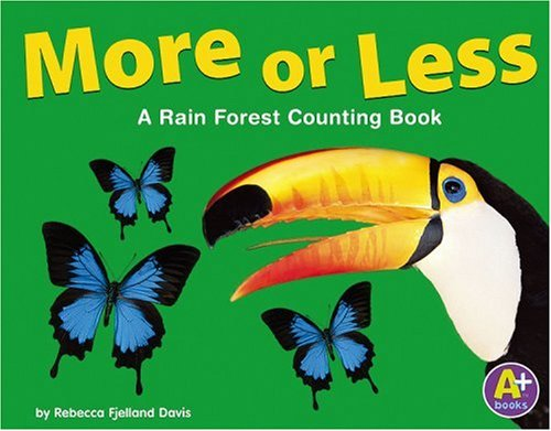 More or Less: A Rain Forest Counting Book (Counting Books)