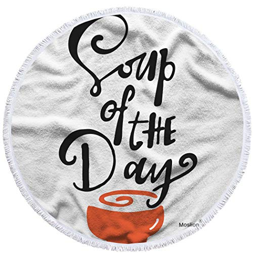 Moslion Soup of The Day Round Beach Towels Oversized 63 Inch Hand Lettering with Bowl Restaurant Menu Happy Cafe Hour Big Beach Towel Microfiber Beach Towel Soft Polyester-Microfiber]()