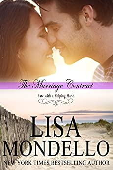 The Marriage Contract : A Romantic Comedy Novel (Fate with a Helping Hand Book 2) by [Mondello, Lisa]