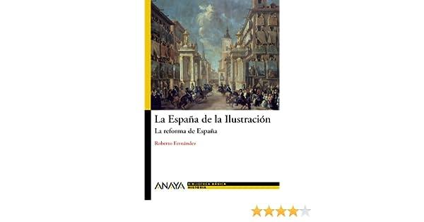 La España de la Ilustración: La reforma de España Historia Y ...