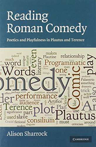 Reading Roman Comedy: Poetics and Playfulness in Plautus and Terence (The W. B. Stanford Memorial Lectures)