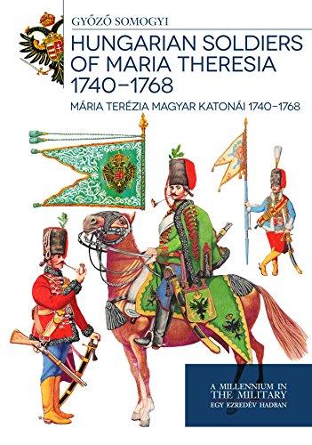 Hungarian soldiers of Maria Theresa 1740 - 1768 - Mária Terézia magyar katonái 1740 - 1768