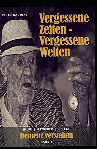Download Demenz verstehen: Vergessene Zeiten ~ vergessene Welten (Band 1) (German Edition) pdf