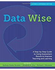 Data Wise: A Step-by-Step Guide to Using Assessment Results to Improve Teaching and Learning, Revised and Expanded Edition