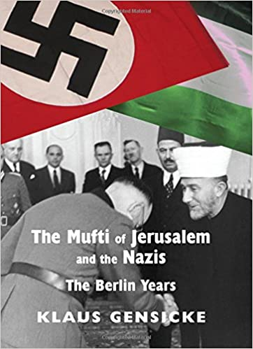 Book The Mufti of Jerusalem and the Nazis: The Berlin Years