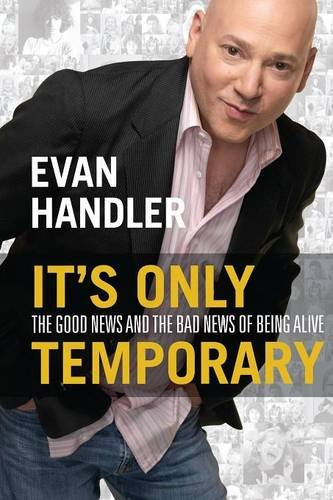 Download It's Only Temporary: The Good News and the Bad News of Being Alive pdf