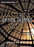 Mastering Option Trading Volatility Strategies with Sheldon Natenberg, Natenberg, Sheldon, 1592800343