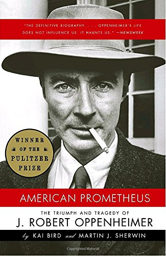 American Prometheus  The Triumph And Tragedy Of J  Robert Oppenheimer