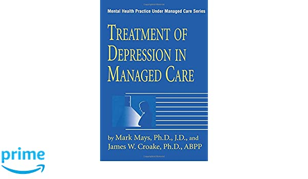 Treatment Of Depression In Managed Care (Mental Health Practice Under Managed Care)