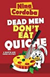 Dead Men Don't Eat Quiche: Martin and Owen Mysteries, Book 2 (Volume 2)