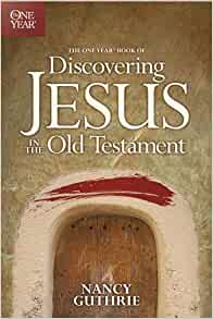The One Year Book Of Discovering Jesus In The Old border=