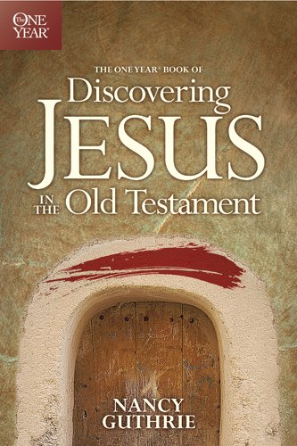Download The One Year Book of Discovering Jesus in the Old Testament pdf