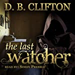 The Last Watcher | D. B. Clifton