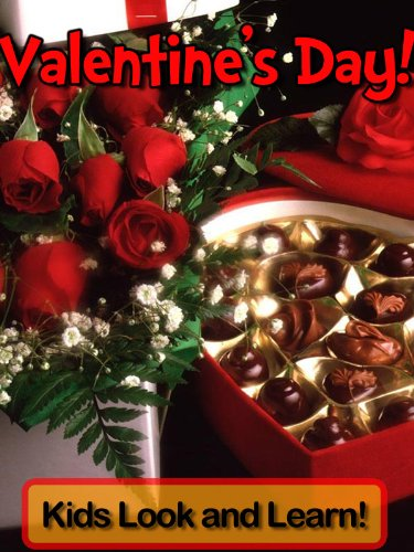 Valentine's Day! Learn About Valentine's Day and Enjoy Colorful Pictures - Look and Learn! (50+ Photos of Valentine's Day)