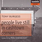 People Still Live in Cashtown Corners | Tony Burgess