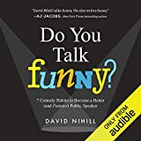 Do You Talk Funny?: 7 Comedy Habits to Become a