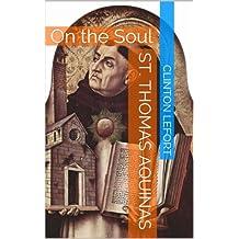 St. Thomas Aquinas: On the Soul
