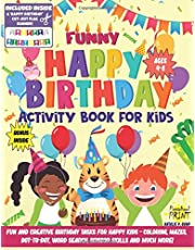 Funny 'Happy Birthday' Activity Book for Kids: Fun and Creative Birthday Tasks for Happy Kids - coloring, mazes, dot-to-dot, word search, scissor skills and much more! Ages 4 to 8