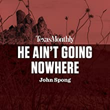He Ain't Going Nowhere Audiobook by John Spong Narrated by Bruce DuBose