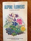 Alpine Flowers and Britain and Europe, Grey, Wilson C., 0002192888