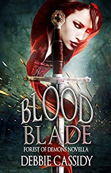 Blood Blade: Forest of Demons Novella (Sleeping Gods Series) by [Cassidy, Debbie]