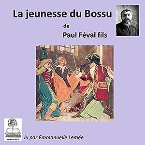 La jeunesse du Bossu (Le Bossu 1) | Livre audio