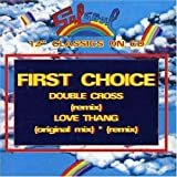 Double Cross/ Love Thang by FIRST CHOICE (1994-03-18?
