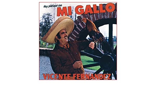 Hoy Platique Con Mi Gallo by Vicente Fernández on Amazon Music - Amazon.com