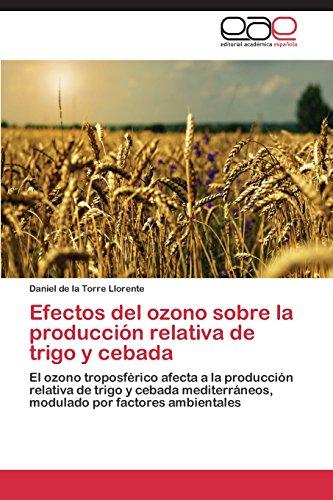 Descargar Libro Efectos Del Ozono Sobre La Produccion Relativa De Trigo Y Cebada De La Torre Llorente Daniel
