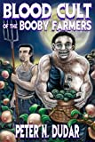 Blood Cult of the Booby Farmers, Peter N. Dudar, 162620392X