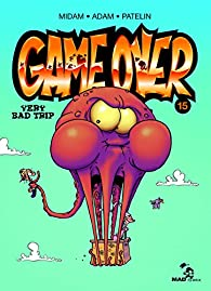 Game Over, tome 15 : Very bad trip par  Adam