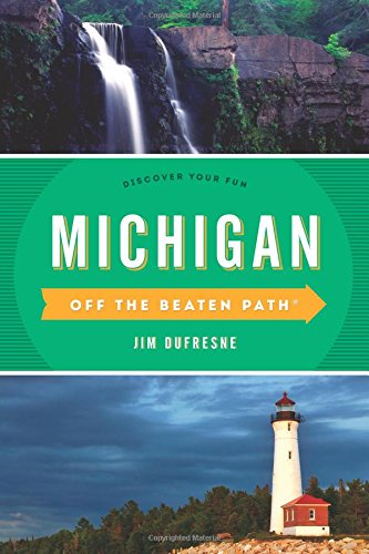 Michigan Off the Beaten Path®: Discover Your Fun (Off the Beaten Path - Jackie Oh