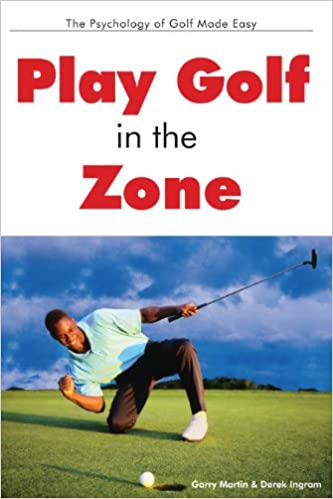 Book Play Golf in the Zone: The Psychology of Golf Made Easy
