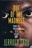 img - for Out of the Madness: From the Projects to a Life of Hope by Ladd, Jerrold (July 1, 1994) Hardcover book / textbook / text book
