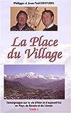 La Place du Village : Tome 5, Témoignages sur la vie d'hier et d'aujourd'hui en pays de Savoie et du Léman