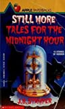 Still More Tales for Midnight, Judith Bauer Stamper, 0590420275