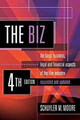 The Biz: The Basic Business, Legal and Financial Aspects of the Film Industry. by Schuyler M. Moore (2011-02-28) Paperback