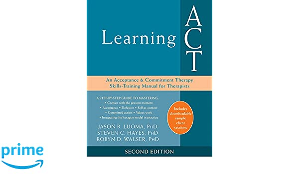 Amazon.com: Learning ACT: An Acceptance and Commitment Therapy ...