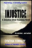Injustice (A Detective Oliver Rousseau Novel Book 4)