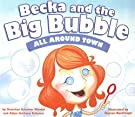 All Around Town (Becka and the Big Bubble), by Adam Anthony Schomer