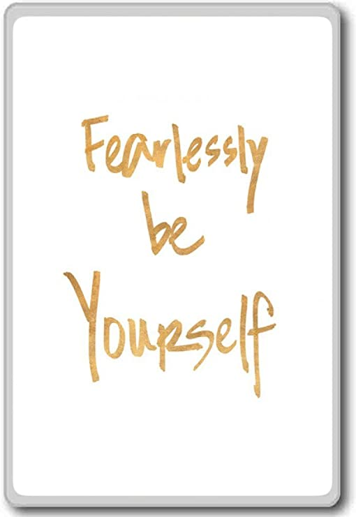 Fearlessly Be Yourself motivational inspirational quotes fridge magnet