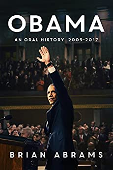 Obama: An Oral History by [Abrams, Brian]