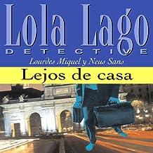 Lejos de casa [Far from Home]: Lola Lago, detective