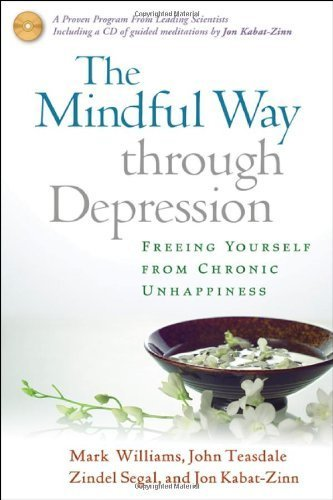 The Mindful Way Through Depression: Freeing Yourself from Chronic Unhappiness (Book & CD) 1 PAP/COM Edition by Mark Williams, John Teasdale, Zindel Segal, Jon Kabat-Zinn published by The Guilford Press (2007)