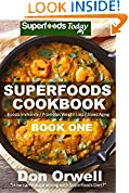 #4: Superfoods Cookbook: Over 95 Quick & Easy Gluten Free Low Cholesterol Whole Foods Recipes full of Antioxidants & Phytochemicals (Natural Weight Loss Transformation Book 29)